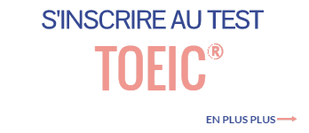 Inscription au test TOEIC